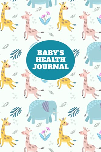 Baby's Health Journal: Baby's Health Book for Keeping Track of Doctor's Visits, Medications, Sleep, Diaper...