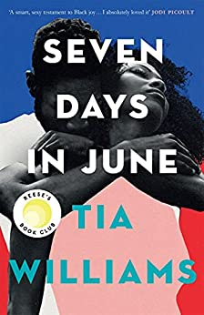 Seven Days in June: the instant New York Times bestseller and Reese's Book Club pick (English Edition) par [Tia Williams]