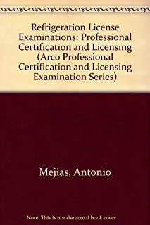 Refrigeration License Exam (Arco Professional Certification and Licensing Examination Series)