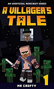 A Villager's Tale 1: The Villager's Quest: An Unofficial Minecraft Novel by [Mr. Crafty, Diverse Press]