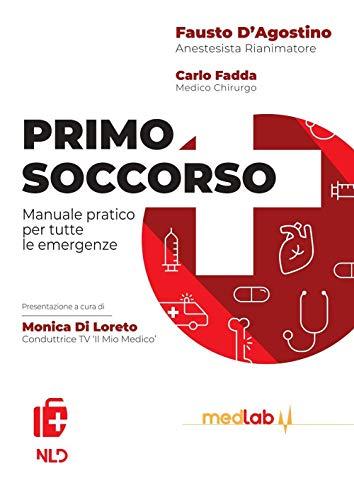Primo soccorso. Manuale pratico per tutte le emergenze