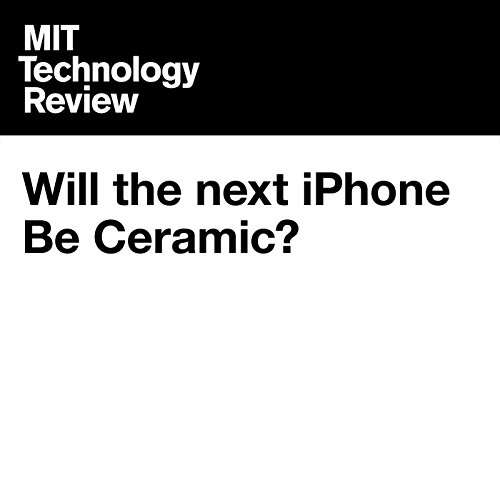 Will the next iPhone Be Ceramic? cover art