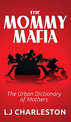The Mommy Mafia: The Urban Dictionary of Mothers (English Edition)