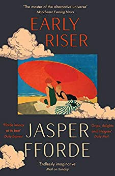 Early Riser: The standalone novel from the Number One bestselling author by [Jasper Fforde]