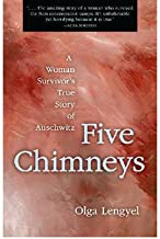 Five Chimneys: A Woman's True Story of Auschwitz [ FIVE CHIMNEYS: A WOMAN'S TRUE STORY OF AUSCHWITZ BY Lengyel, Olga ( Aut...