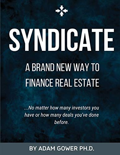 Syndicate: A Brand New Way to Finance Real Estate -  Gower, Adam, Paperback