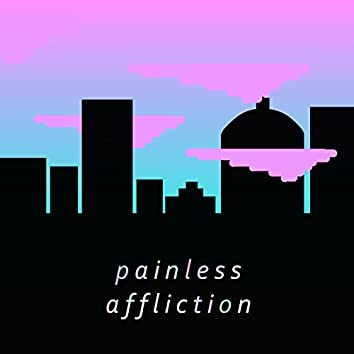 Painless Affliction