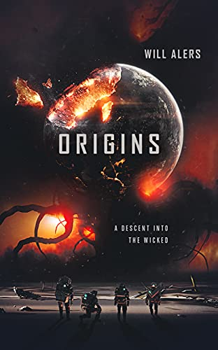Origins: A Descent into The Wicked by [Will Alers]