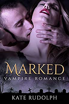Marked: a Vampire Romance by [Kate Rudolph]