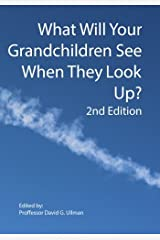 What Will Your Grandchildren See When They Look Up? Paperback
