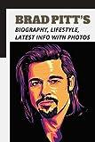 Brad Pitt's: Biography, Lifestyle, Latest Info With Photos