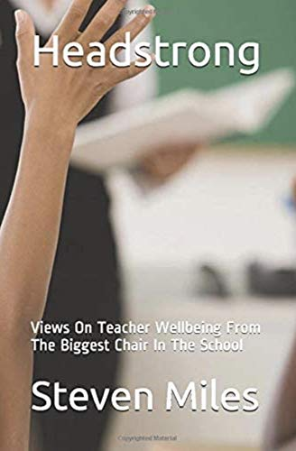 Headstrong: Views On Teacher Wellbeing From The Biggest Chair In The School (English Edition)