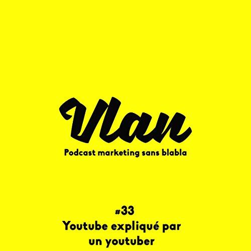 Youtube dans les yeux d'un Youtuber de 20 ans     Vlan 33              De :                                                                                                                                 Grégory Pouy                               Lu par :                                                                                                                                 Grégory Pouy,                                                                                        Hugo Travers                      Durée : 24 min     5 notations     Global 4,8