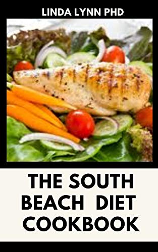 THE SOUTH BEACH DIET COOKBOOK: THE COMPREHENSIVE COOKBOOK FOR SOUTH BEACH DIET  WITH HEALTHY RECIPES FOR MEAL PLAN (English Edition)