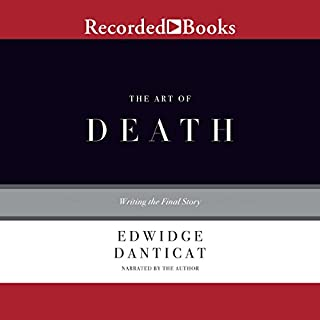The Art of Death     Writing the Final Story              By:                                                                                                                                 Edwidge Danticat                               Narrated by:                                                                                                                                 Edwidge Danticat                      Length: 4 hrs and 42 mins     21 ratings     Overall 3.8