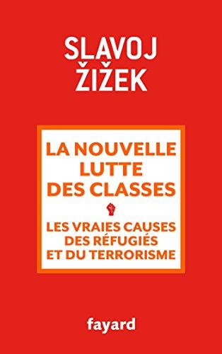 La nouvelle lutte des classes: Les vraies causes des réfugiés et du terrorisme