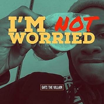 I'm Not Worried
