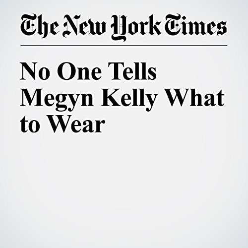 No One Tells Megyn Kelly What to Wear cover art