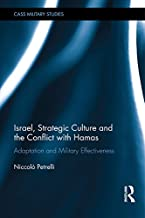 Israel, Strategic Culture and the Conflict with Hamas: Adaptation and Military Effectiveness (Cass Military Studies) (Engl...