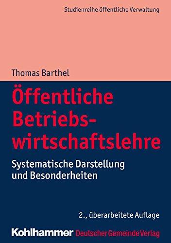 Öffentliche Betriebswirtschaftslehre: Systematische Darstellung und Besonderheiten (DGV-Studienreihe Öffentliche Verwaltung)