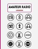 Amateur Radio Log Book: Amateur Radio Station Log, Ham Radio Record Book, Radio-Wave Frequency and Power Test Logbook, for Ham Radio Operators & Radio Contact Keeper.