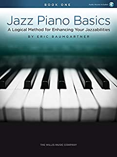 Jazz Piano Basics - Book 1: A Logical Method for Enhancing Your Jazzabilities