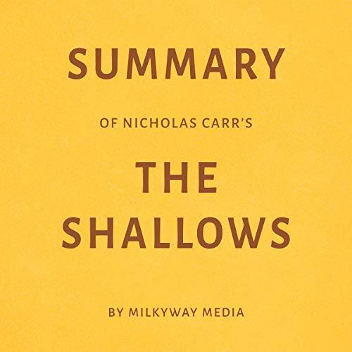 Summary of Nicholas Carr's the Shallows by Milkyway Media Titelbild