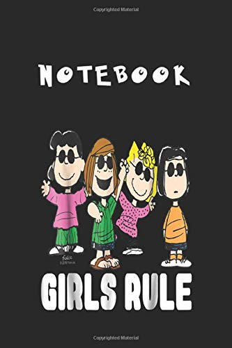 Notebook: Girls Rule Peanuts Snoopy Lucy Peppermint Patty Notebook Medium Size 6in x 9in x 115 Pages White Paper Blank Journal with Black Cover Perfect Size To Carry Over Everywhere
