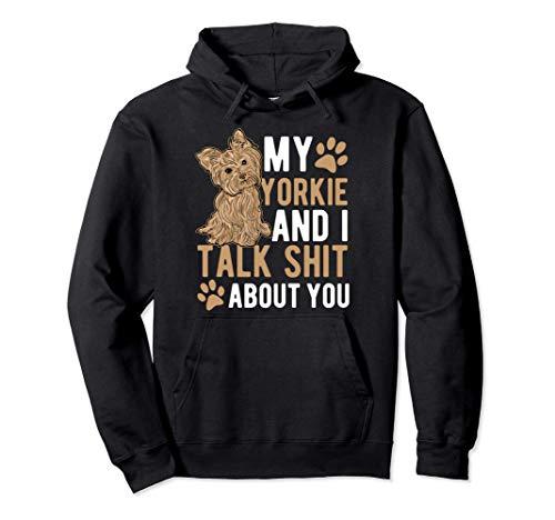 Mi yorkie habla mierda de ti Yorkshire Sudadera con Capucha