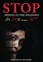 Stop Hiding In The Shadows: It's Ok To Come Out