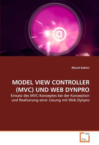 MODEL VIEW CONTROLLER (MVC) UND WEB DYNPRO: Einsatz des MVC-Konzeptes bei der Konzeption und Realiserung einer Lösung mit Web Dynpro
