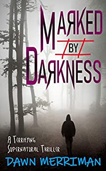 MARKED by DARKNESS: Gripping, psychological serial killer adventure thriller by [Dawn Merriman]