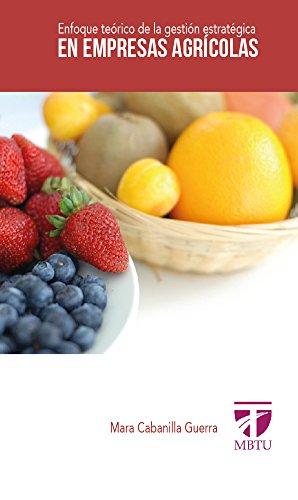 Enfoque teórico de la gestión estratégica en empresas agrícolas