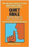 Quiet Mike Speaks
