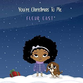 You're Christmas To Me