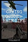 Gaming Guide - Half Life