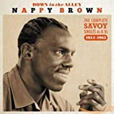 Songtexte von Nappy Brown - Down in the Alley: The Complete Savoy Singles As & Bs 1954-1962