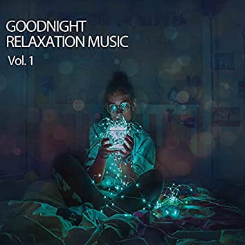 Goodnight Relaxation Music Vol. 1
