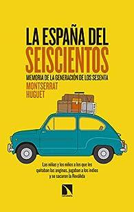 La España del Seiscientos: Memoria de la generación de los sesenta: 750 par Montserrat Huguet Santos