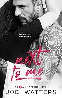 Next to Me (A Love Happens Novel Book 1) by [Jodi Watters]