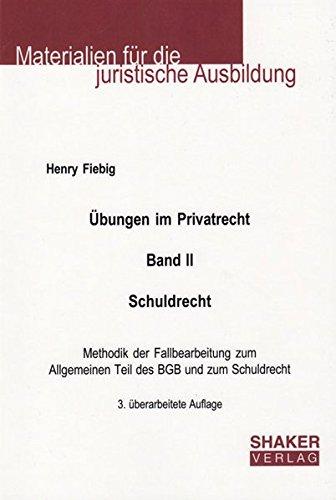 Übungen im Privatrecht. Band II. Schuldrecht. 3. überarbeitete Auflage: Methodik der Fallbearbeitung zum Allgemeinen Teil des BGB und zum Schuldrecht (Materialien für die juristische Ausbildung)