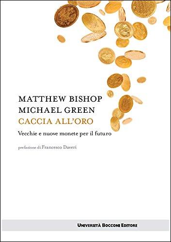 Caccia all'oro: Vecchie e nuove monete per il futuro (Itinerari) (Italian Edition)