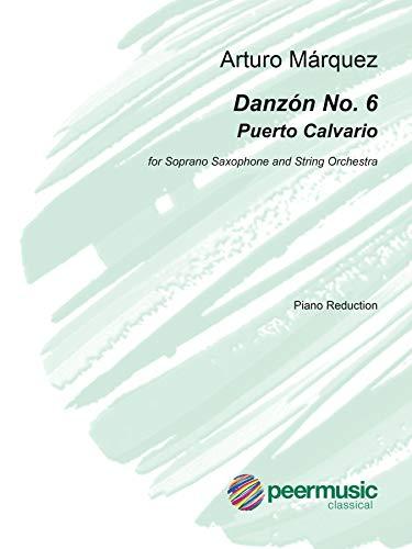 Danzon No. 6 Puerto Calvario: For Soprano Saxophone and String Orchestra, Piano Reduction