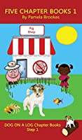 Five Chapter Books 1: (Step 1) Sound Out Books (systematic decodable) Help Developing Readers, Including Those with Dyslexia, Learn to Read with Phonics (Dog on a Log Chapter Book Collections)