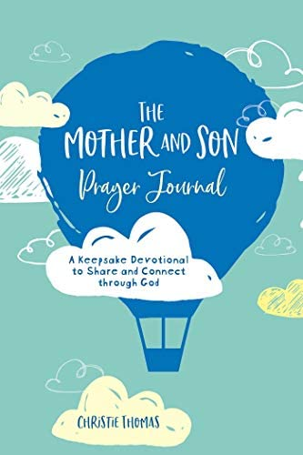 The Mother and Son Prayer Journal A Keepsake Devotional to Share and Connect Through God product image