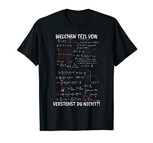 Mathelehrer T-Shirt Lustig Welchen Teil verstehst du nicht T-Shirt