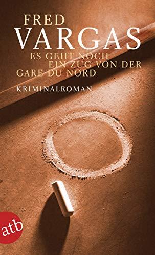 Es geht noch ein Zug von der Gare du Nord: Kriminalroman (Kommissar Adamsberg ermittelt 1) (German Edition)