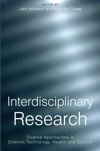 Download Interdisciplinary Research: Diverse Approaches in Science, Technology, Health and Society 1861564708