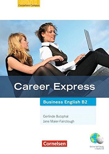 Career Express - Business English: B2 - Kursbuch mit Hör-CDs und Phrasebook: Mit Online-Lizenzcode
