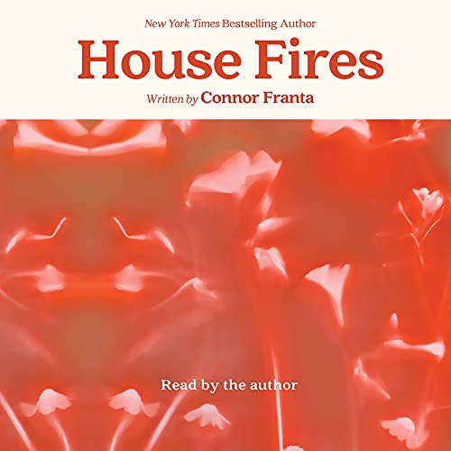 House Fires Audiobook By Connor Franta cover art